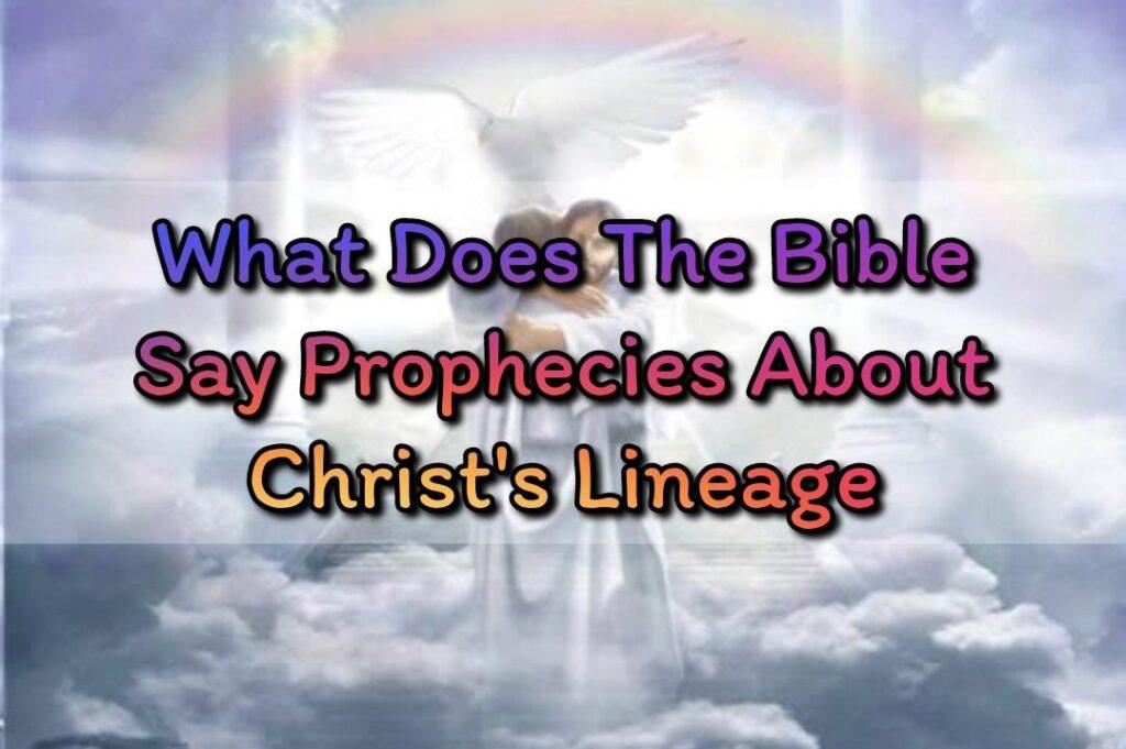 Prophecies About Christ's Lineage