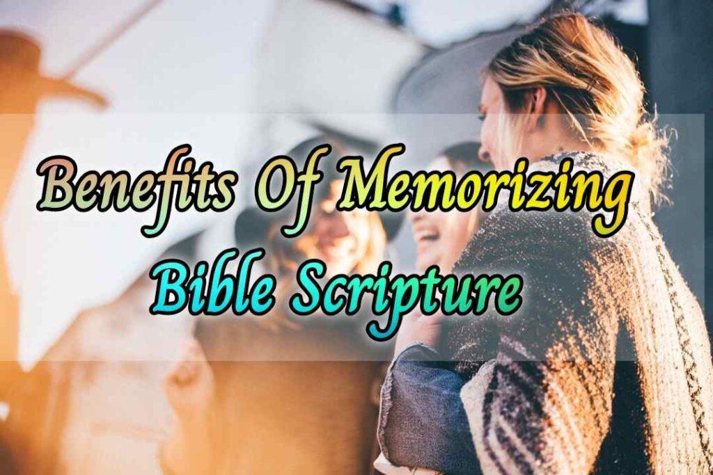 Benefits Of Memorizing Bible Scripture