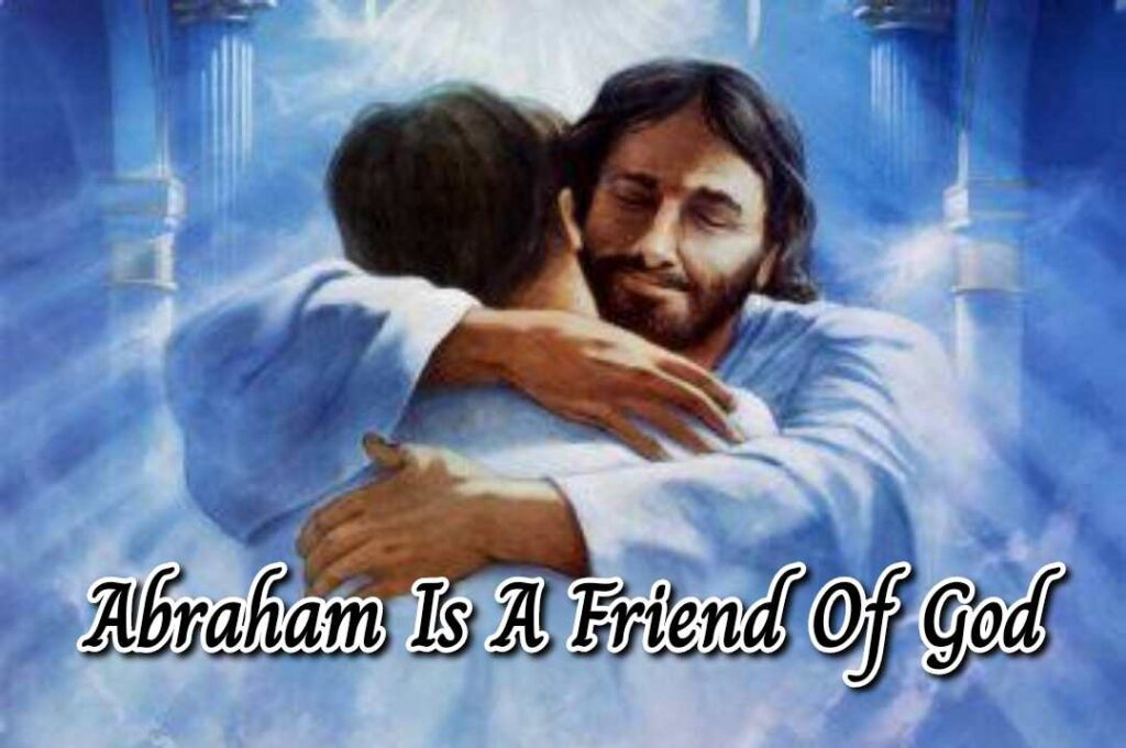 Abraham is a friend of God