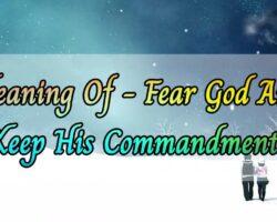 Fear God and keep His commandments