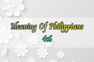 Meaning Of Philippians 4:6