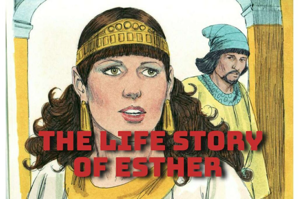 The Life Story Of Esther