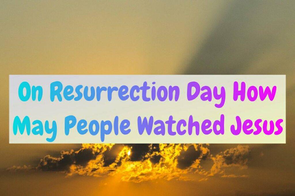 On Resurrection Day