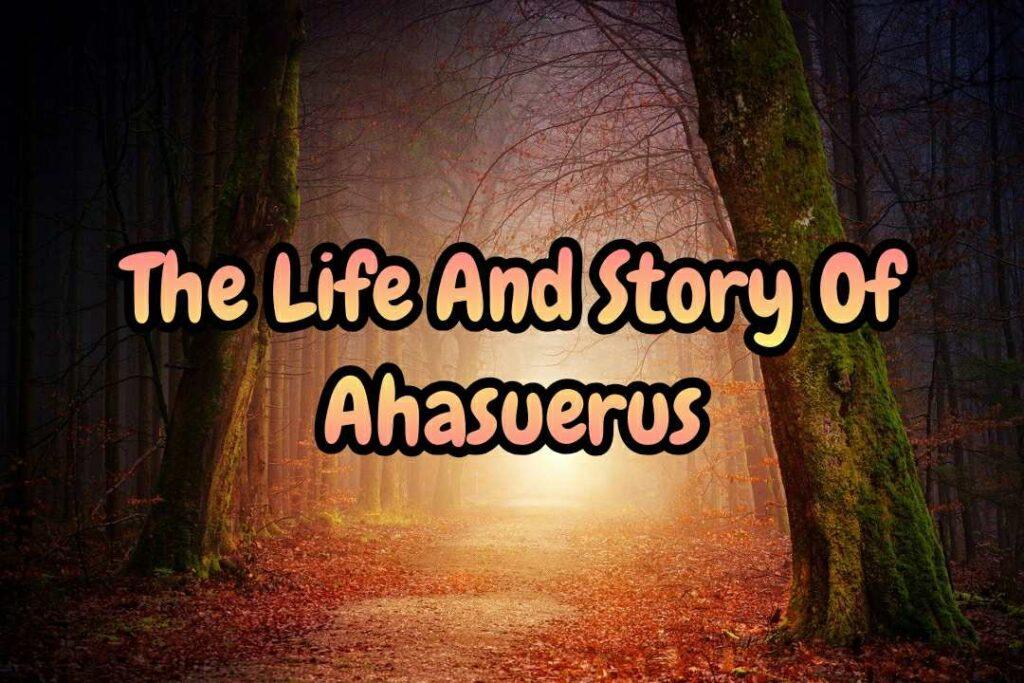 Story Of Ahasuerus