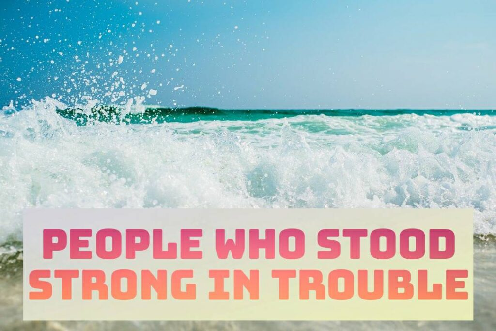 Bible Characters Who Stood Strong In Trouble